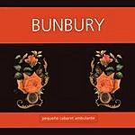 Bunbury Pequeno Cabaret Ambulante