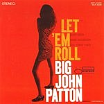 John Patton Let 'Em Roll