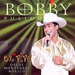 Bobby Pulido En Vivo...Desde Monterrey, Mexico