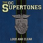 O.C. Supertones Loud And Clear