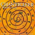 Chanticleer Wondrous Love: A World Folk Song Collection