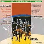 Kent Nagano La Creation Du Monde/La Boeuf Sur Le Toit/Concerto Pour Harpe