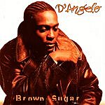 D'Angelo Brown Sugar (Edited)