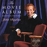 John Bayless The Movie Album: Classical Pictures