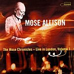Mose Allison The Mose Chronicles: Live In London, Vol.1