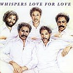 The Whispers Love For Love