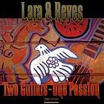 Lara & Reyes Two Guitars - One Passion