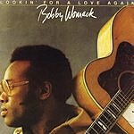 Bobby Womack Lookin' For A Love Again