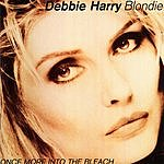 Debbie Harry Once More Into The Bleach