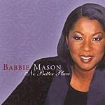 Babbie Mason No Better Place