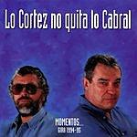 Lo Cortez No Quita Lo Cabral Momentos....Gira 1994-1995