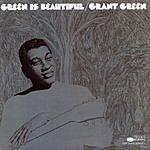 Grant Green Green Is Beautiful