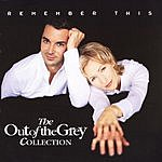Out Of The Grey Remember This, The Out Of The Grey Collection