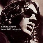 Richard Ashcroft Alone With Everybody (Parental Advisory)