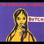 The Geraldine Fibbers Butch