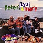 Peter, Paul & Mary Around The Campfire