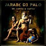Jarabe De Palo De Vuelta Y Veulta