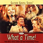 Bill Gaither What A Time!