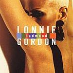 Lonnie Gordon Bad Mood