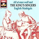 The King's Singers All At Once Well Met: English Madrigals