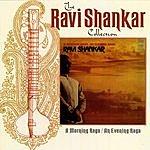 Ravi Shankar The Ravi Shankar Collection:  A Morning Raga/An Evening Raga