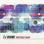 TJ Rehmi Invisible Rain