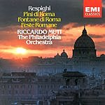 Riccardo Muti Pini Di Roma (Pines Of Rome)/Fontane Di Roma (Fountains Of Rome)/Feste Romane (Roman Festivals)