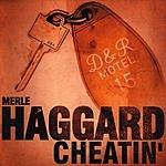 Merle Haggard Cheatin'