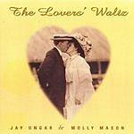 Jay Ungar & Molly Mason The Lover's Waltz