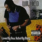 Willie D. Loved By Few, Hated By Many (Parental Advisory)
