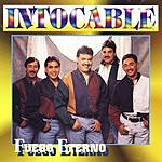 Intocable Fuego Eterno