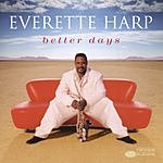 Everette Harp Better Days