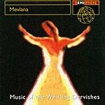 Nezih Uzel Mevlana: Music Of The Whirling Dervishes