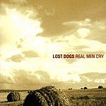 Lost Dogs Real Men Cry