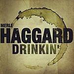 Merle Haggard Drinkin'
