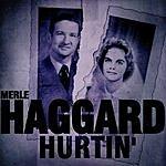 Merle Haggard Hurtin'