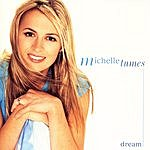 Michelle Tumes Dream