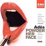Thomas Adès Powder Her Face, Op.14 (Opera In Two Acts)