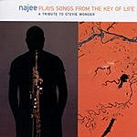 Najee Najee Plays Songs From The Key Of Life - A Tribute To Stevie Wonder
