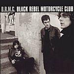 Black Rebel Motorcycle Club Black Rebel Motorcycle Club