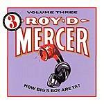 Roy D. Mercer How Big'A Boy Are Ya? Vol.3