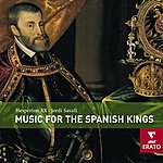 Hesperion XX Music For The Spanish Kings