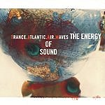 Trance Atlantic Air Waves The Energy Of Sound