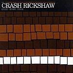 Crash Rickshaw Crash Rickshaw