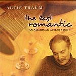 Artie Traum The Last Romantic: An American Guitar Story