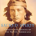 Sacred Spirit Sacred Spirit: Chants And Dances Of The Native Americans