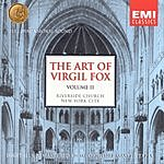 Virgil Fox The Art Of Virgil Fox, Vol.II
