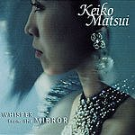 Keiko Matsui Whisper From The Mirror