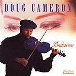 Doug Cameron Rendezvous