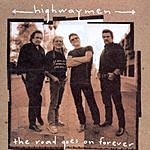 The Highwaymen The Road Goes On Forever